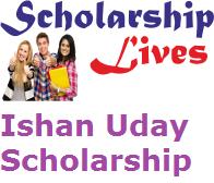Ishan Uday Scholarship