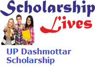 UP Dashmottar Scholarship