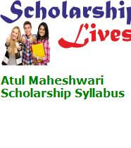 Atul Maheshwari Scholarship Syllabus
