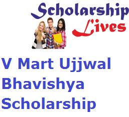 V Mart Ujjwal Bhavishya Scholarship