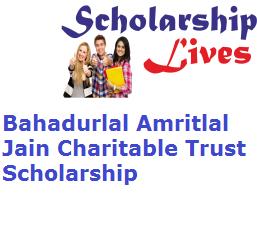 Bahadurlal Amritlal Jain Charitable Trust Scholarship