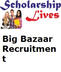 Big Bazaar Recruitment