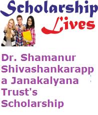 Dr. Shamanur Shivashankarappa Janakalyana Trust's Scholarship