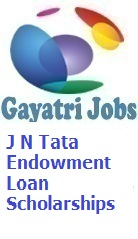 J N Tata Endowment Loan Scholarships