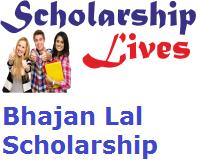 Bhajan Lal Scholarship