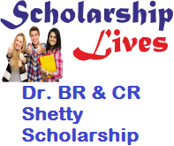 Dr. BR & CR Shetty Scholarship