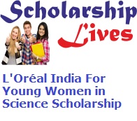 L'Oréal India For Young Women in Science Scholarship