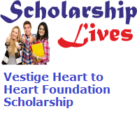Vestige Heart to Heart Foundation Scholarship