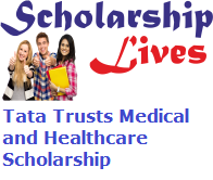 Tata Trusts Medical and Healthcare Scholarship