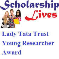 Lady Tata Trust Young Researcher Award