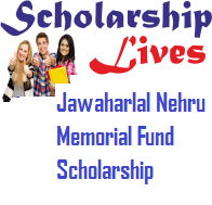 Jawaharlal Nehru Memorial Fund Scholarship