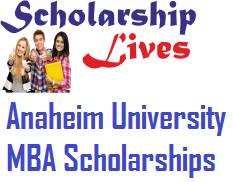 Anaheim University MBA Scholarships