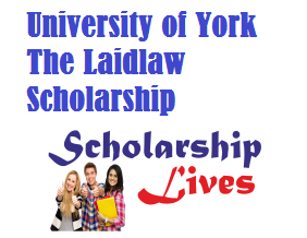 University of York The Laidlaw Scholarship